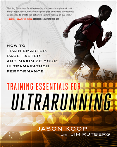 Training Essentials for Ultrarunning by Jason Koop